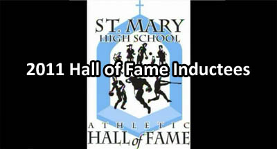 St. Mary High School Athletic Hall of Fame - 2011 Inductees